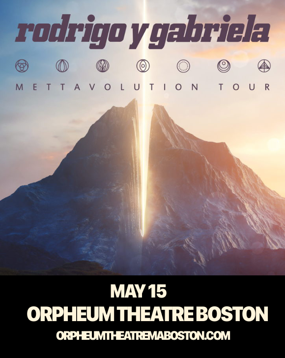Rodrigo y Gabriela  at Orpheum Theatre Boston