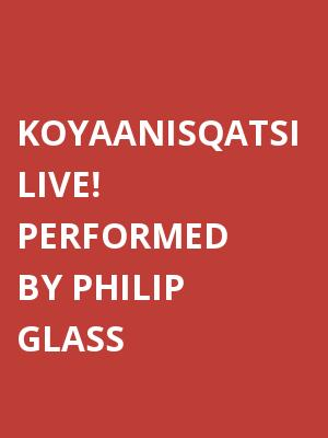 Philip Glass and Ensemble: Koyaanisqatsi Live! at Orpheum Theatre Boston