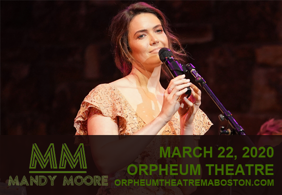 Mandy Moore [CANCELLED] at Orpheum Theatre Boston